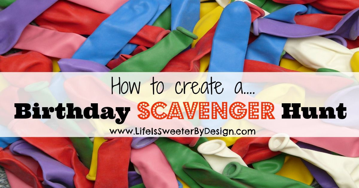 A birthday scavenger hunt can be really fun for everyone