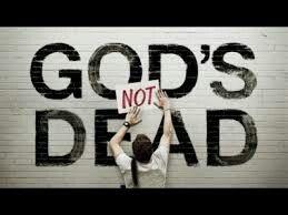 God's not dead.