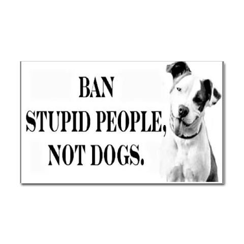 Ban Stupid People Not Dogs Rectangle Sticker Rectangle