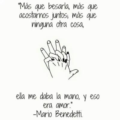 Mario Benedetti Tumblr Hila Pinterest Love Quotes Love Y Quotes