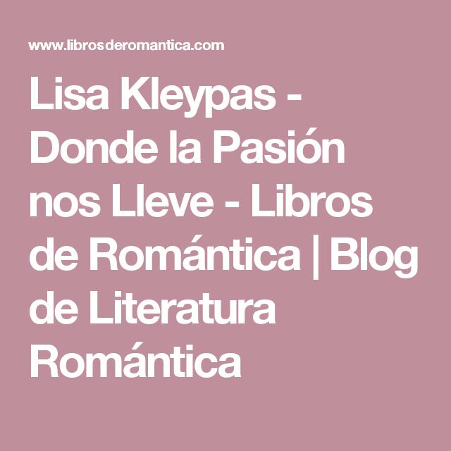 Lisa Kleypas - Donde la Pasión nos Lleve - Libros de