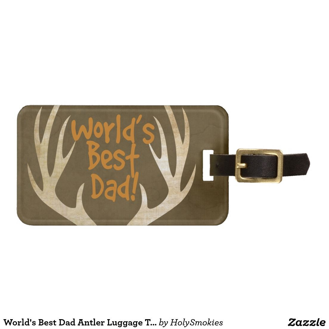 World's Best Dad Antler Luggage Tag #fathersday #zazzle #zazzlefathersday #luggagetag #fathersdaygifts