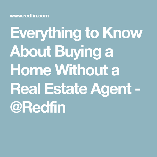 Everything To Know About Buying A Home Without A Real