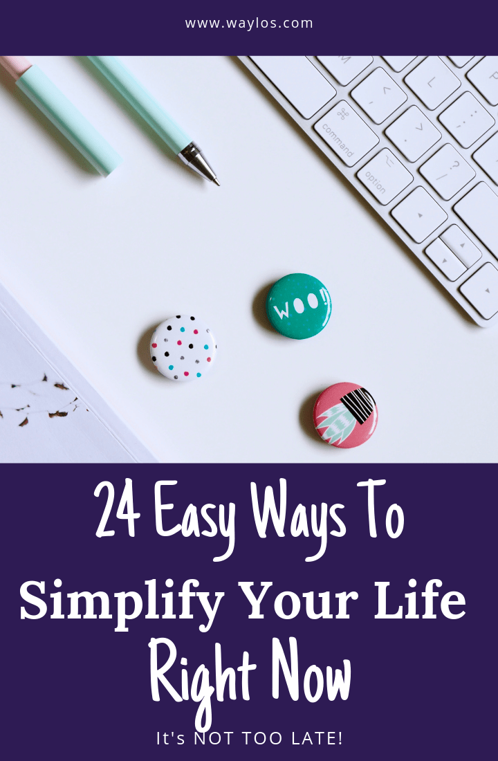 24 Real Tips to Simplify Life & Actually Stop Wasting My