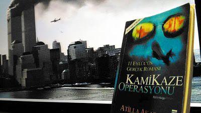 Kitabın Adı: Kamikaze Operasyonu - 11 Eylül'ün Gerçek Romanı   Yazar: Atilla Akar   Baskı Tarihi: Nisan 2006   Sayfa Sayısı: 382   ...