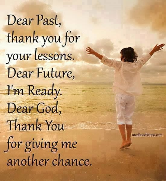 Dear Past Thank You For Your Lessons Dear Future I M Ready Dear