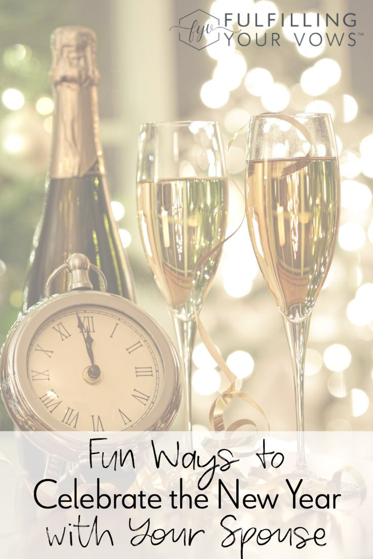 7 Fun Ways to Ring in the New Year with Your Spouse (With