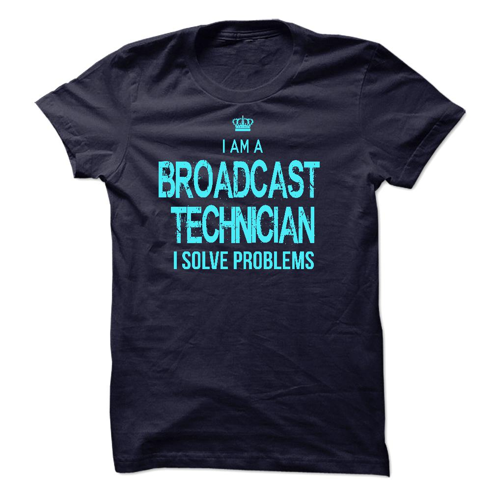 I Am ABroadcast Technician T Shirt, Hoodie, Sweatshirts - custom tshirts #Menswear #Fitness
