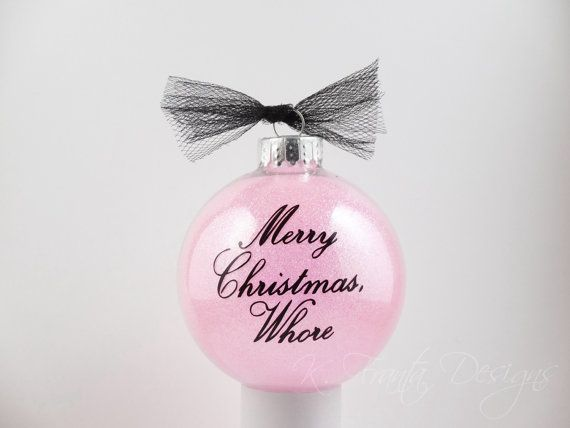 Merry Christmas, Whore Glittered Glass Ornament Pink glittered ...