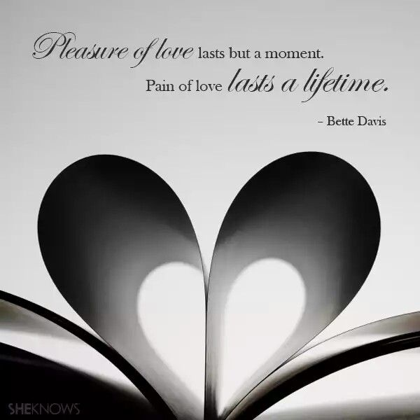 Pain of love lasts a lifetime.