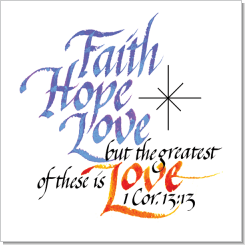 Faith Hope Love But The Greatest Of These Is Love 1 Corinthians 13 13 Faith Hope Love Faith Calligraphy Words