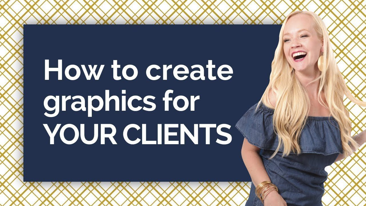 how to create graphics for your clients