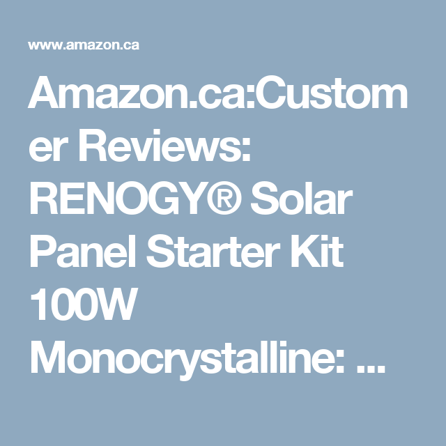 Amazon ca:Customer Reviews: RENOGY® Solar Panel Starter Kit