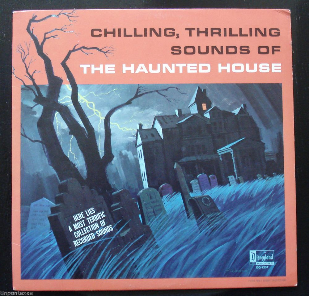 Chilling Thrilling Sounds of the Haunted House Disneyland
