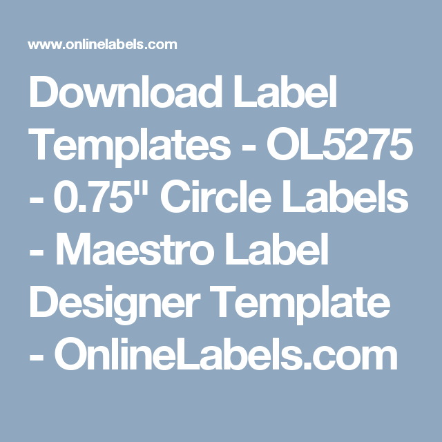 Download label templates ol5275 075 circle labels maestro download label templates ol5275 075 circle labels maestro label designer template maxwellsz