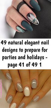 49 natural elegant nail designs to prepare for parties and