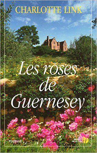 Amazon Fr Les Roses De Guernesey Charlotte Link Corinne
