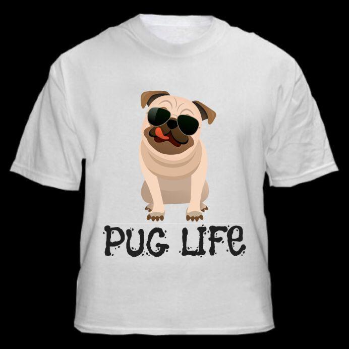 PUG: Pug Life    Very good Quality!    Limited Quantity!