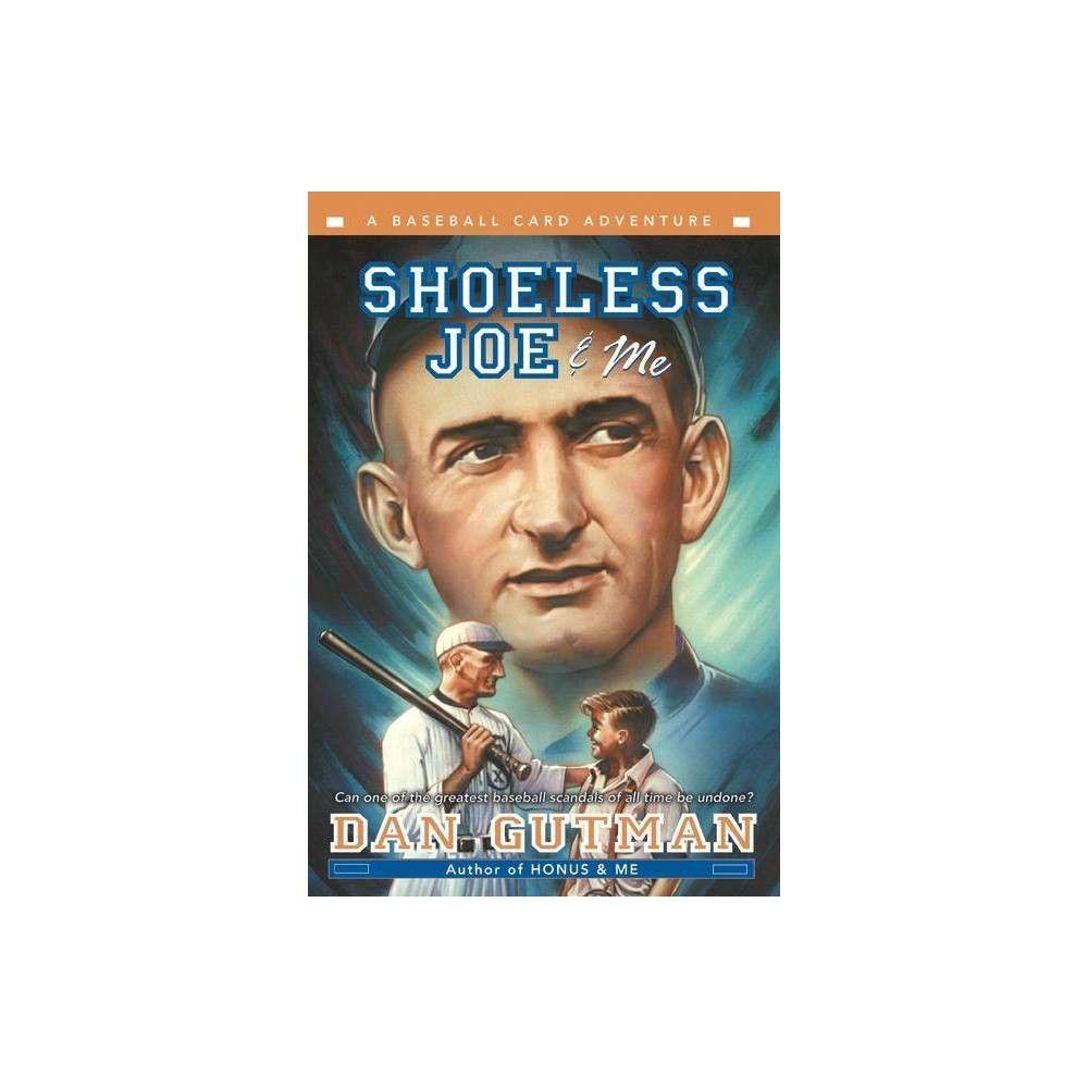Shoeless Joe Me Baseball Card Adventures Paperbackby Dan