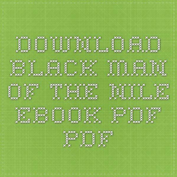 Download black man of the nile ebook pdf pdf black man of the download black man of the nile ebook pdf pdf fandeluxe Choice Image