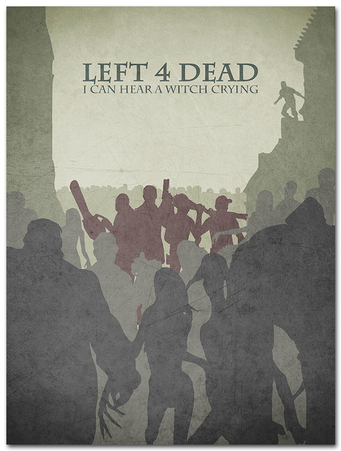 Left 4 Dead I Can Hear A Witch Crying Artwork By Goshi Left 4 Dead Dead Poster