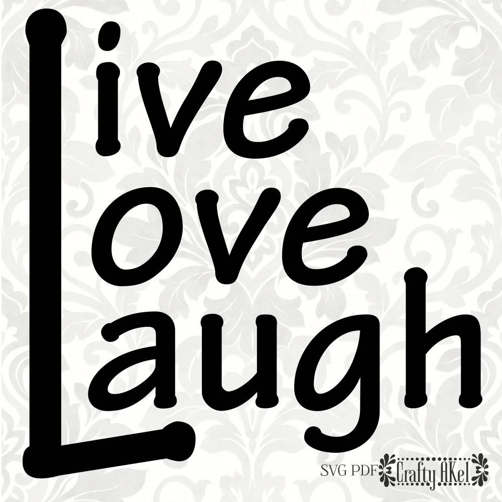 Download Live Love Laugh (SVG, PDF, Digital File Vector Graphic ...