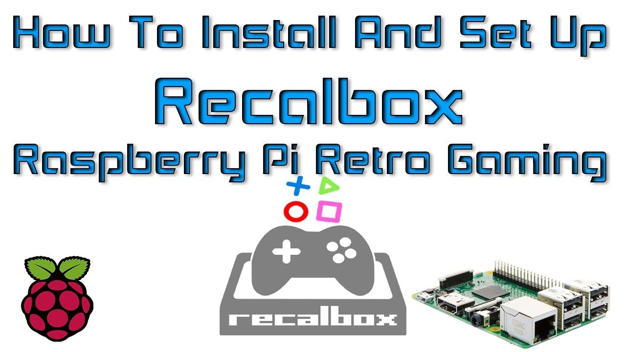 How To Install And Set Up Recalbox On The Raspberry Pi 2 Or