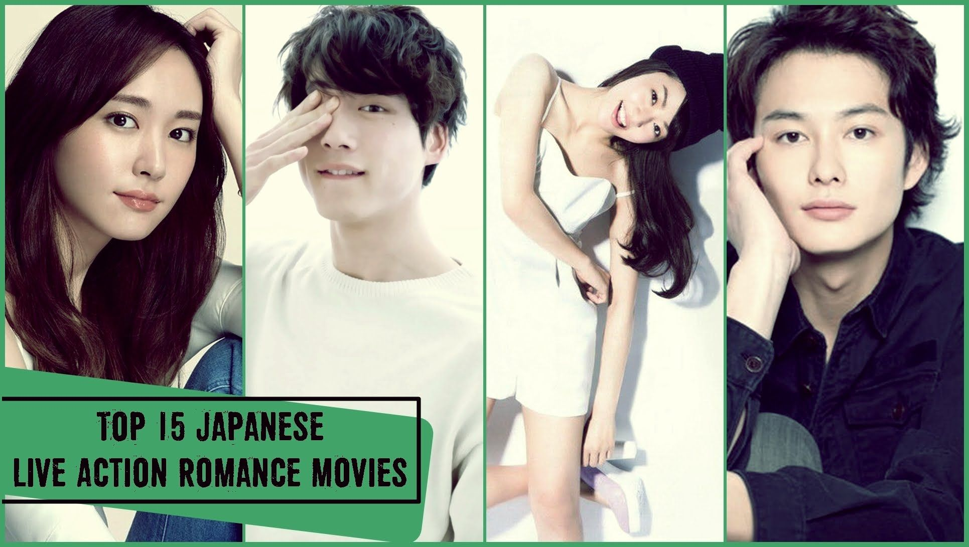Top 15 Japanese Live Action Romance Movies Japanese