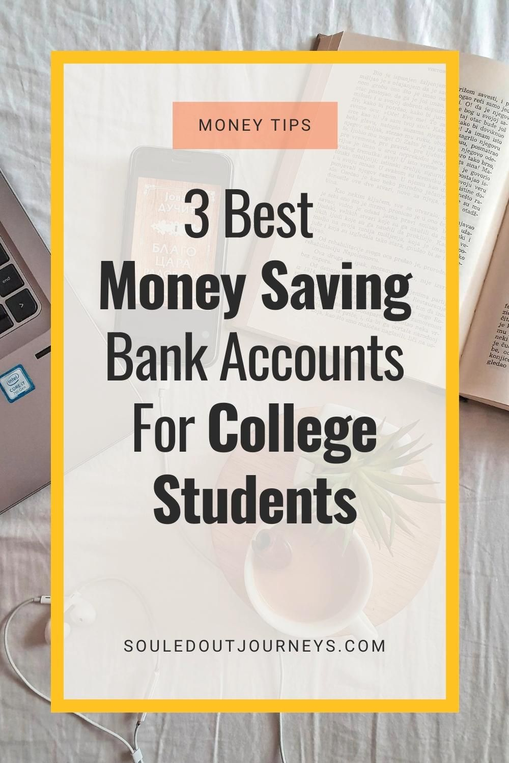 3 Essential Money Saving Bank Accounts Every College Students Needs Souled Out Journey Video Video Save Money College Saving Bank Account Saving Money