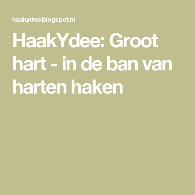 Haakydee Groot Hart In De Ban Van Harten Haken Haken