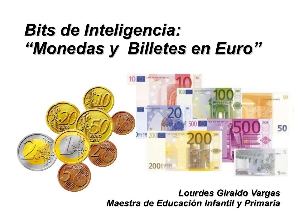 Bits De Inteligencia Monedas y Billetes En Euros by Lourdes Giraldo via slideshare