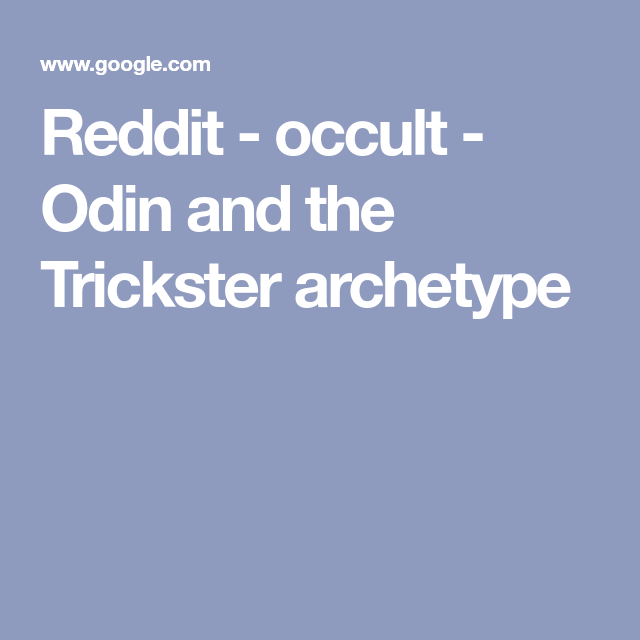 Reddit - occult - Odin and the Trickster archetype | Viking