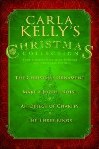 """Carla Kelly's Christmas Collection by author Carla Kelly. Come explore Regency London with Carla Kelly! This collection features four stories that will warm your heart with Christmas cheer: """"The Christmas Ornament,"""" """"Make a Joyful Noise,"""" """"An Object of Charity,"""" and """"The Three Kings."""" Filled with romance and a touch of humor, these stories are sure to find a place in your heart and remind you that Christmas is a time for love.   *ebook only"""