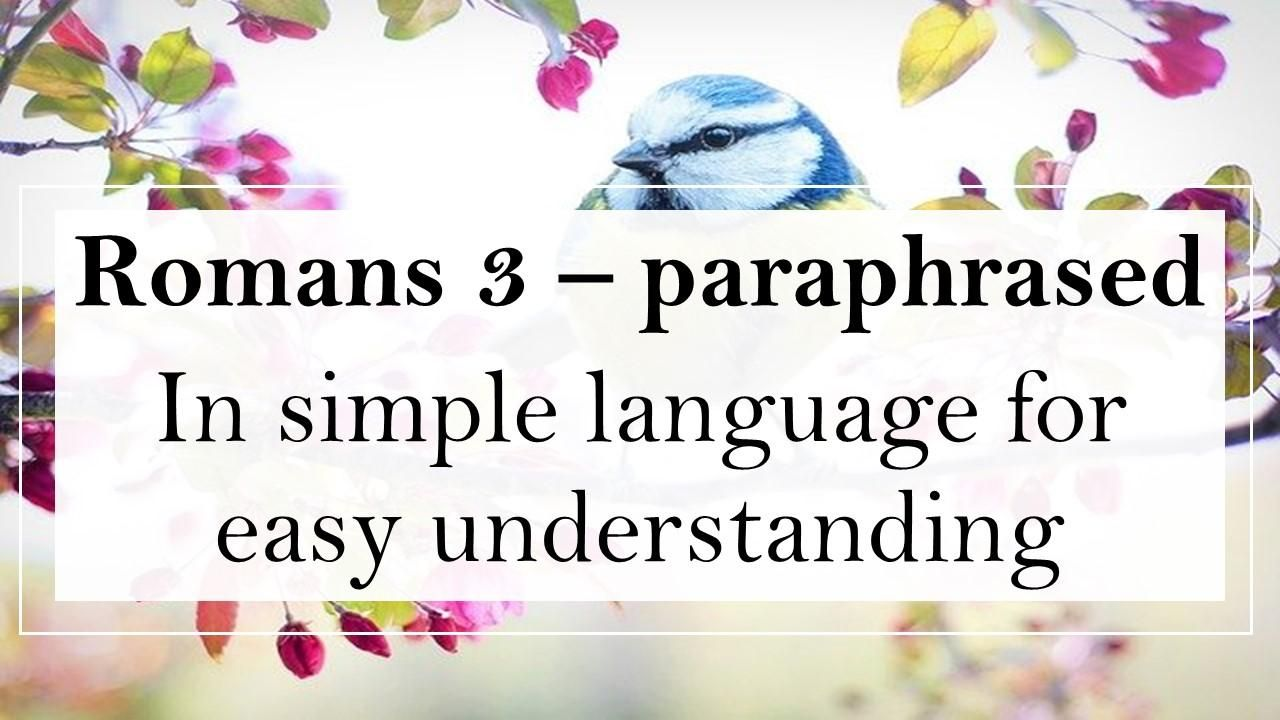 The Bible Paraphrased Simply And Beautifully Roman 3 Video In 2020 Paraphrase Living