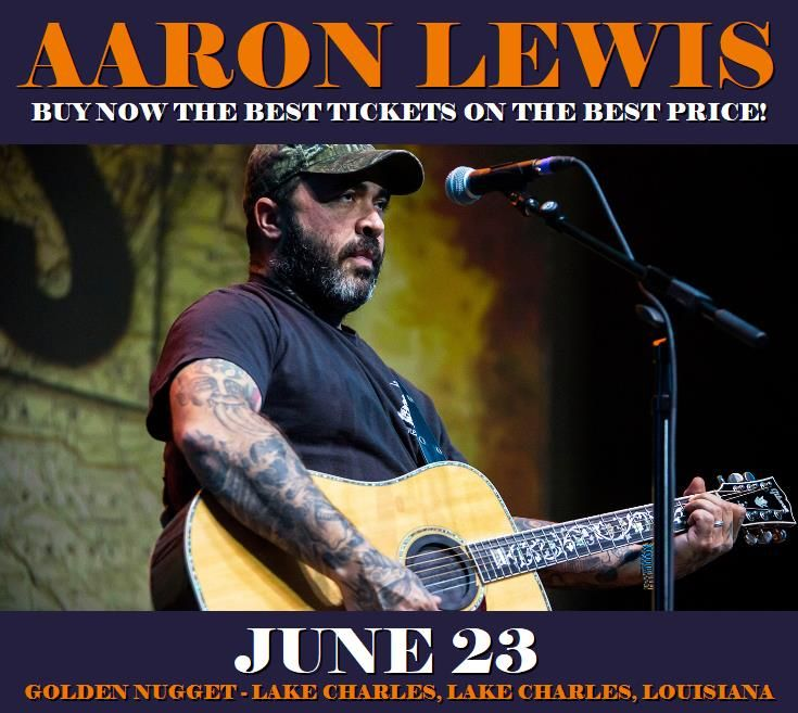 Aaron Lewis in Lake Charles at Golden Nugget - Lake Charles on June 23. More about this event here https://www.facebook.com/events/798815373627551/