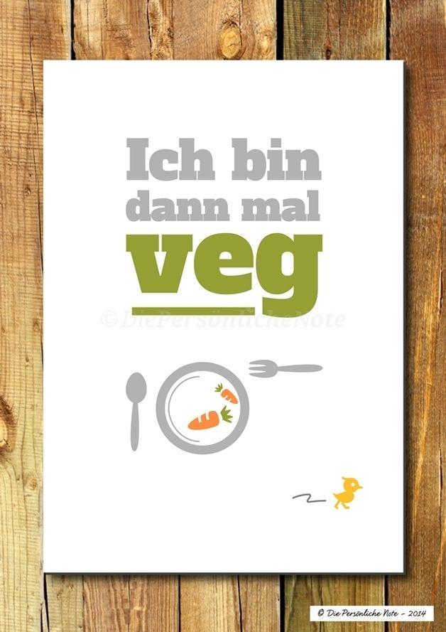 """Geht's in eurer Küche auch tierfreundlich zu? """"Ich bin dann mal veg!"""" oder """"Wir sind dann mal veg!"""" Damit ist alles gesagt, oder? - Druck/Wandbild/Print: Ich bin dann mal veg(gie)! Witzige Küchendeko für Vegetarier und Veganer"""