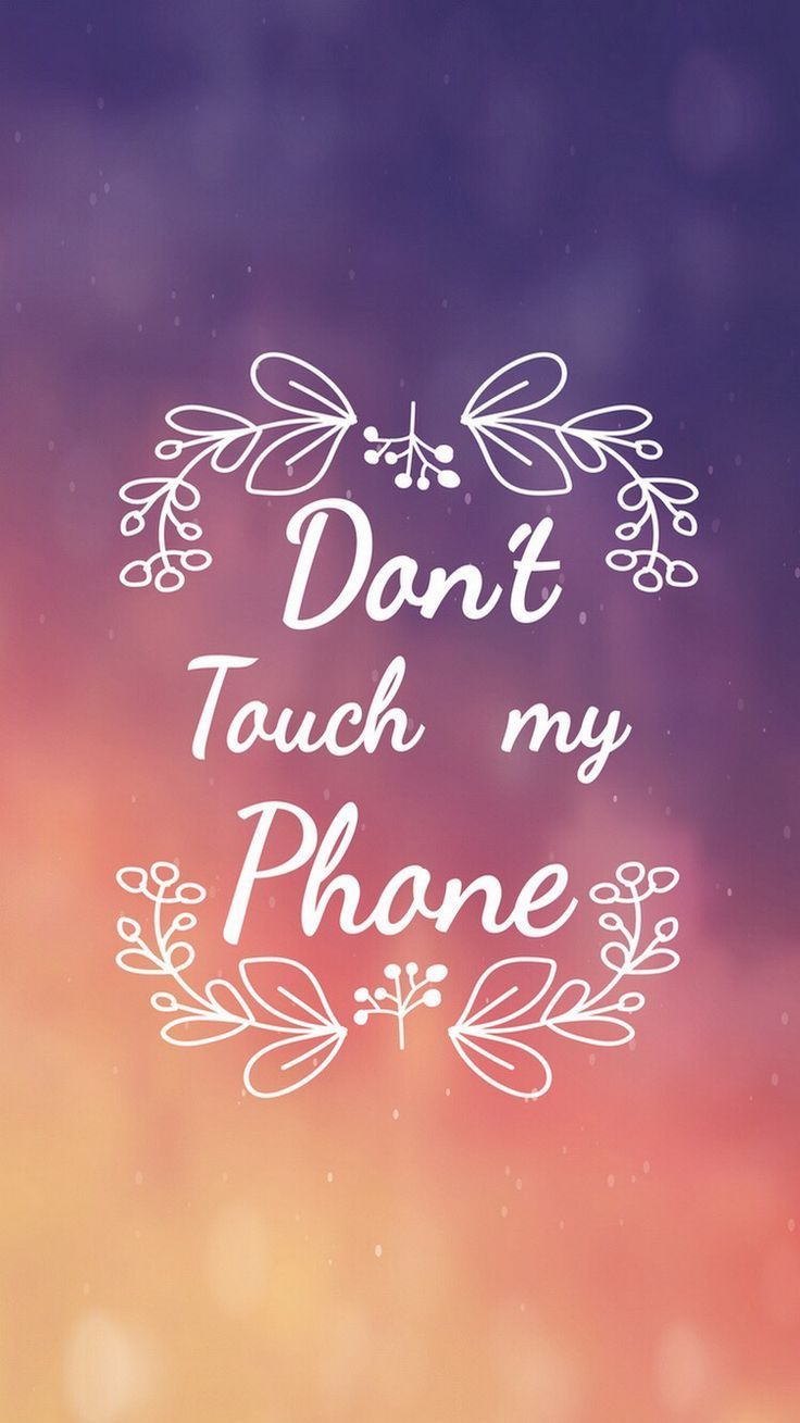 Wallpaper Dont Touch My Phone 72 Images By Brilliant Don T Touch My Tablet Wallpaper Dont Touch My Phone Wallpapers Funny Phone Wallpaper We Heart It Wallpaper