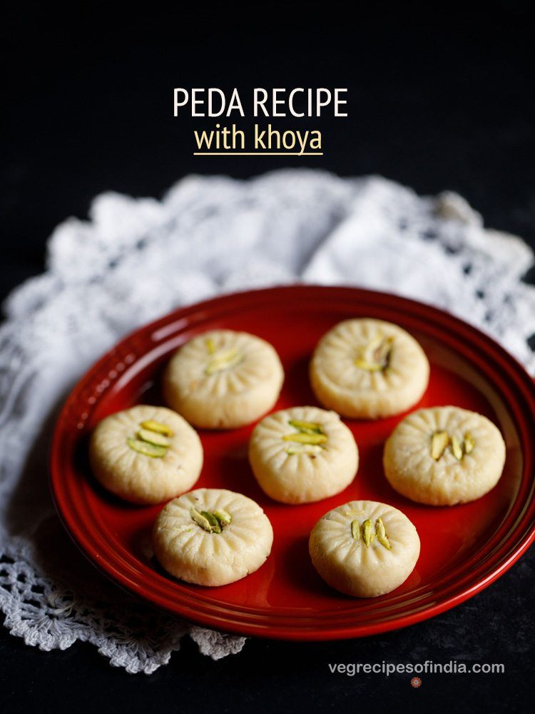 Peda Recipe Easy Quick And Super Delicious Pedas Made With Khoya Or Mawa Peda Recipe Indian Dessert Recipes Recipes