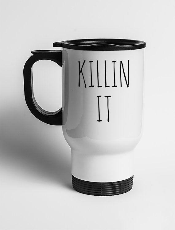 Coffee Mug Killin It Dishwasher Safe Mug Funny Mug Gift For