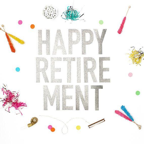Happy Retirement Gold or Silver Glitter by AlexisMattoxDesign