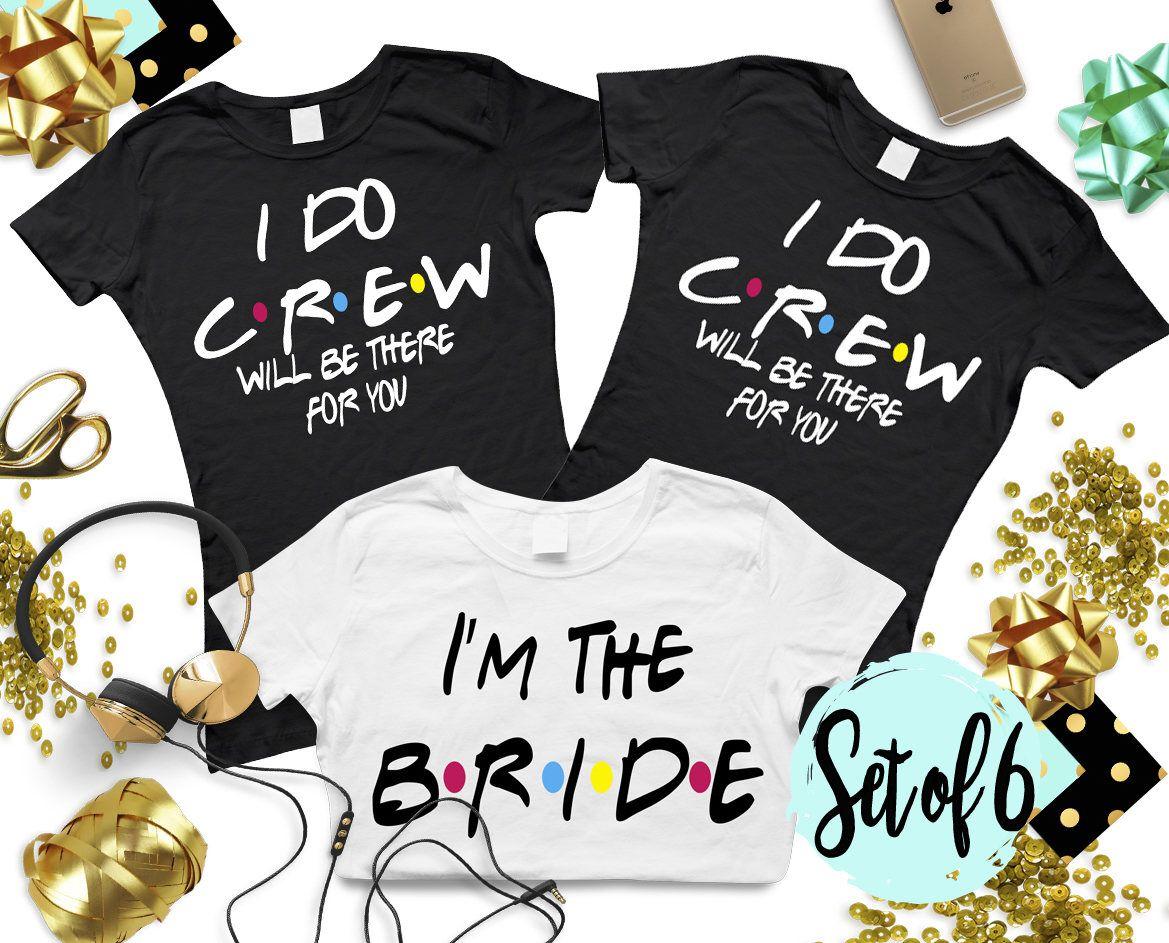 I Do Crew Tshirt Bridal Party Shirt I Do Crew Shirt I Do Crew Bachelorette Party Bachelorette Party Shirts Bridal Party Shirts Set
