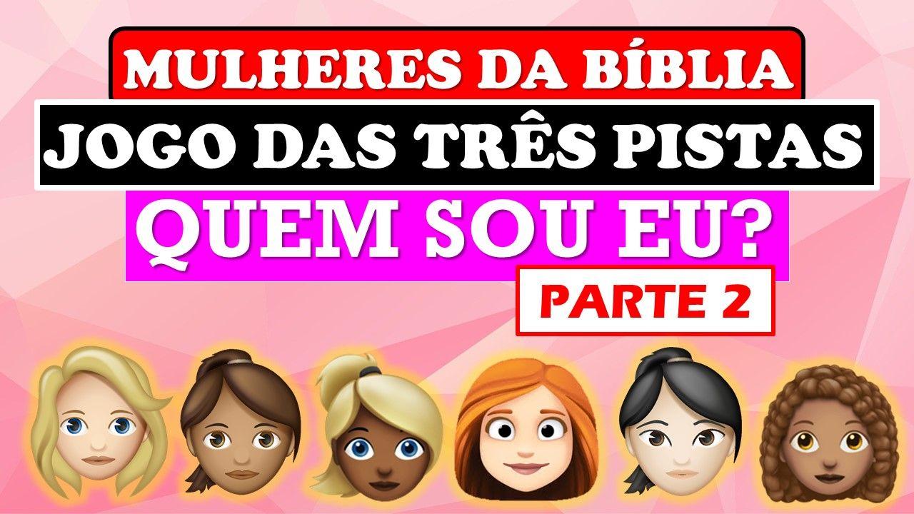 Jogo Biblico Quem Sou Eu Mulheres Da Biblia Desafios Biblicos Desafios Biblia