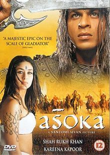 Ashoka the Great (2001) is a Bollywood epic film and historical drama. It is a largely fictional version of the life of the Indian emperor Ashoka the Great, of the Maurya dynasty, who ruled most of Southern Asia from 273 BCE to 232 BCE. The film was directed by Santosh Sivan and stars Shahrukh Khan as Ashoka and Kareena Kapoor as Kaurwaki, a princess of Kalinga. Ajith Kumar made a special appearance as Susima, brother of Asoka.