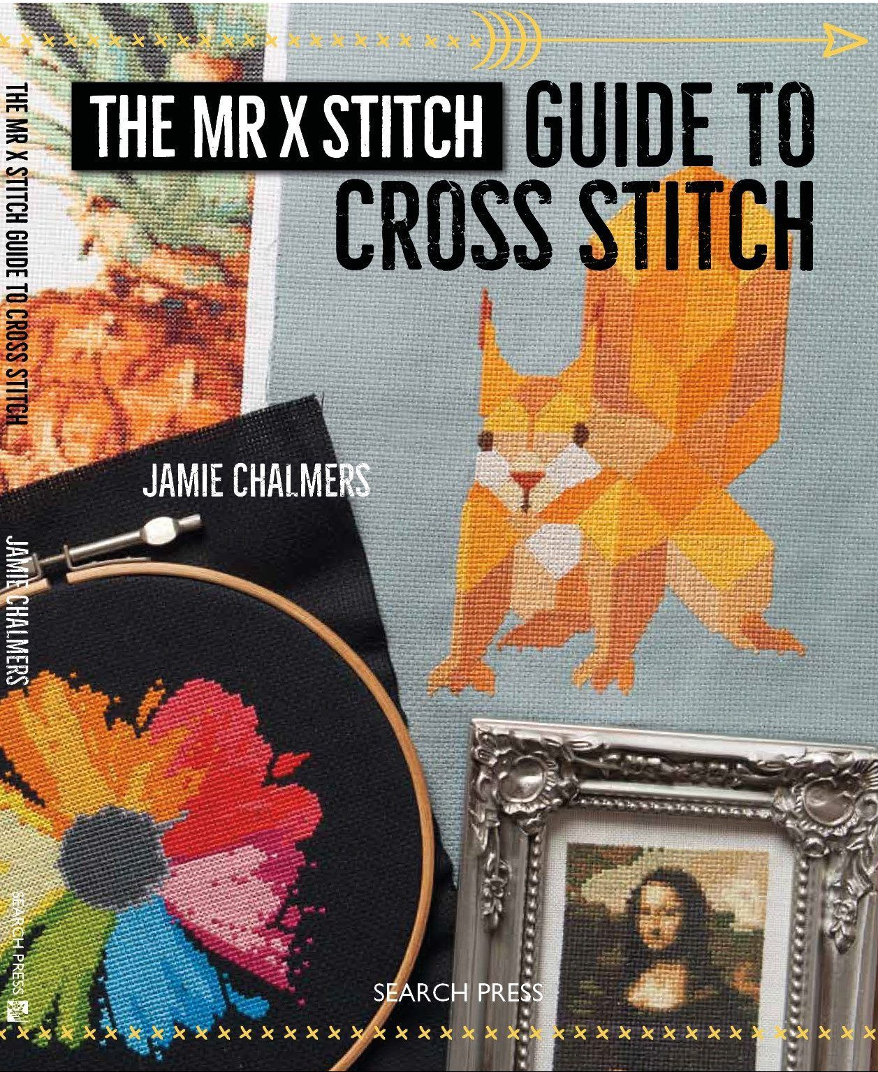 The Mr X Stitch Guide To Cross Stitch Is Coming Cross Stitch