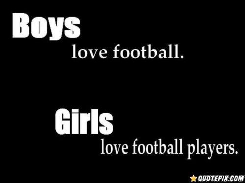 Footballquotes Football And Girls Love QuotePix Quotes Custom Talk Like Bestfriends Act Like Lover Quotepix