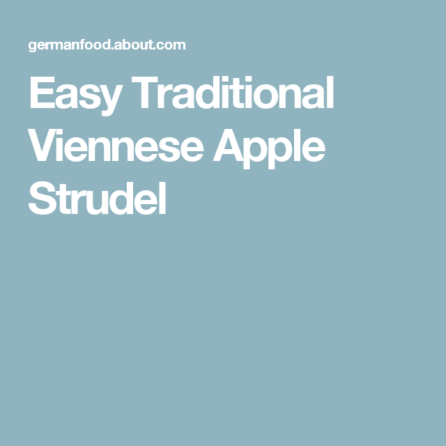 Easy Traditional Viennese Apple Strudel