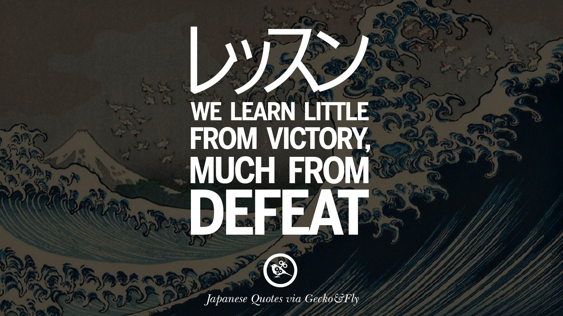 We learn little from victory much from defeat japanese words of wisdom inspirational sayings and quotes