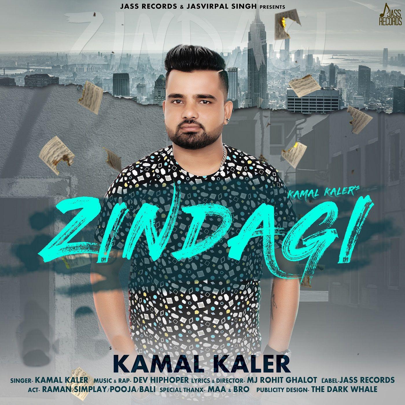 Zindagi By Kamal Kaler Download Mp3 Download Free Music Music Download Latest Music