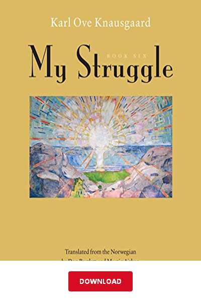 DΟWΝLΟАD] My Struggle PDF   Karl Ove Knausgaard   Book Six