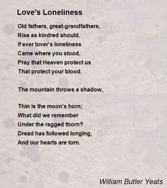 WB yeatsLoves Loneliness  Literature  Pinterest  Love